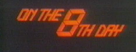 Natural World: On the Eighth Day (1984)